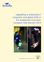 Eurofound.europa.eu: Rapportside: Upgrading or polarisation? Long-term and global shifts in the employment structure: European Jobs Monitor 2015