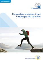 Eurofound: The gender employment gap: Challenges and solutions