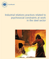 LES HELE rapporten (PDF) på Eurofounds nettsider: Industrial relations practices related to psychosocial constraints at work in the steel sector.